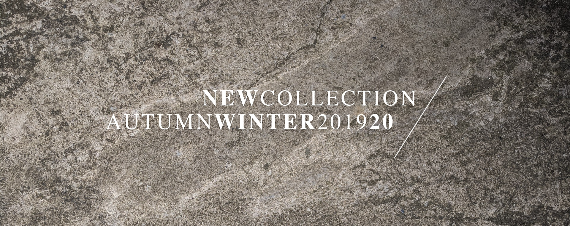 New Collection Autumn-Winter 2019